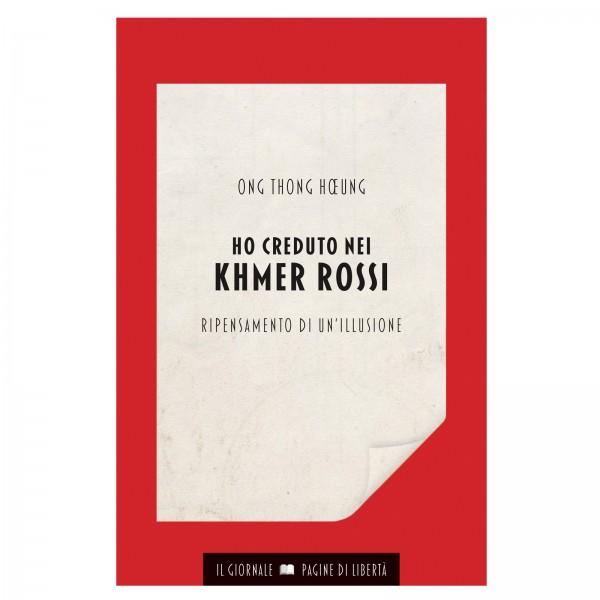 Ho creduto nei Khmer rossi