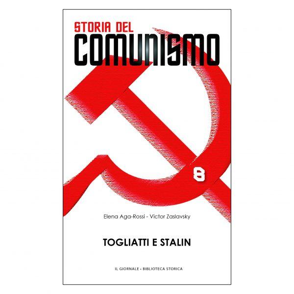 Storia del comunismo vol. 8 Togliatti e Stalin, il PCI e la politica estera staliniana negli archivi di Mosca